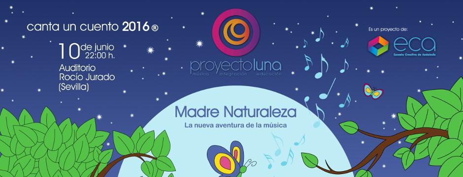 Proyecto Luna, Cuenta un cuento 2016. Viernes 10 de Junio de 2016. Auditorio Rocío Jurado.