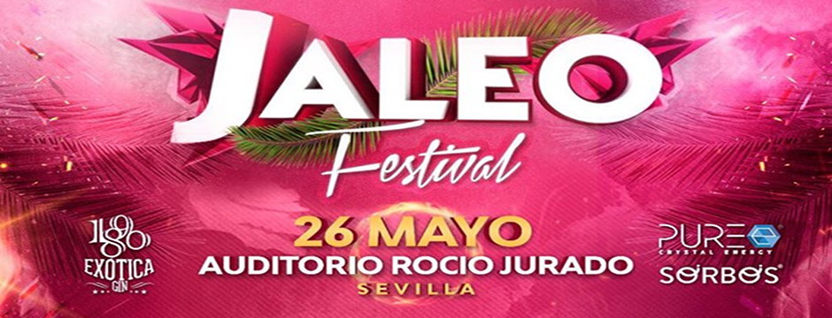 Jaleo Festival. Viernes 26 de Mayo de 2017. Auditorio Rocío Jurado.