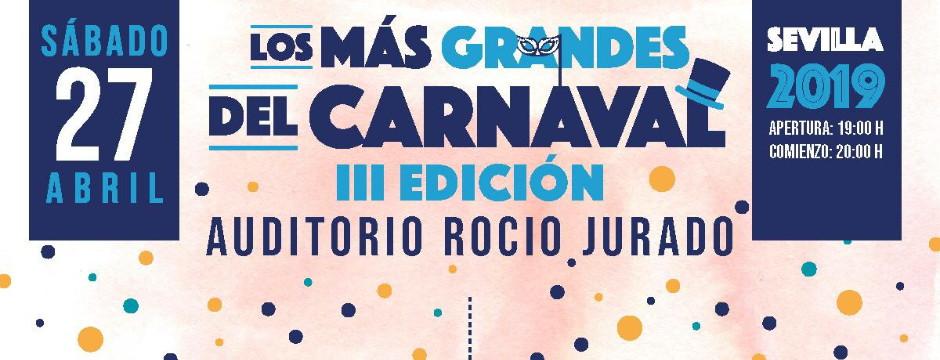 Los más Grandes del Carnaval, 3ª Edición. Sábado 27 de Abril de 2019. Auditorio Rocío Jurado.